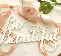 Be Beautiful Wall Sign -  Laser Cut Sign - Home Decor. Farm House Decor