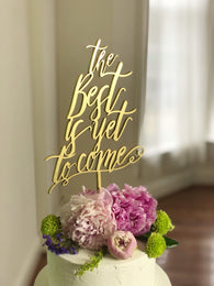 The Best is Yet To Come Cake Topper - Wedding Cake Topper - The Best Is Yet To Come Wedding Cake Topper