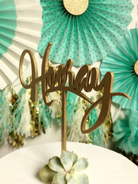 Hooray Cake Topper - Graduation Cake Topper - Laser Cut Horray Cake Topper - Hooray Decor