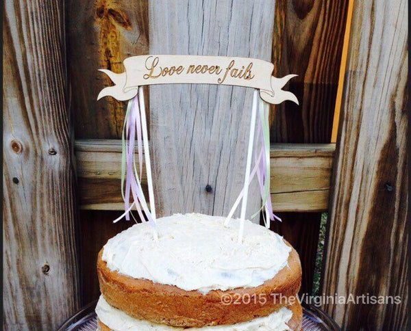 Love Never Fails Cake Topper -  Rustic Wedding Cake Topper - Love Never Fails Wedding Cake Topper