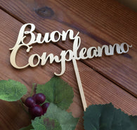 Buon Compleanno Cake Topper - Happy Birthday in Italian Cake Topper - Gold or Silver.