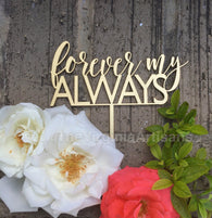 Forever My Always Cake Topper, Gold Frase Wedding Cake Topper