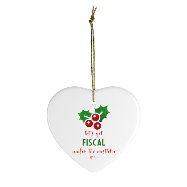 Let's Get Fiscal Under the Mistletoe Ceramic Ornament
