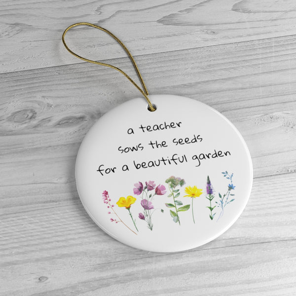 Teacher Ornament - A Teacher Sows the Seeds for a Beautiful Garden