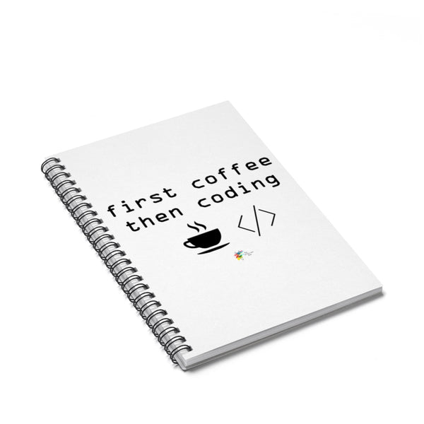 Coding Gift, First Coffee Then Coding, Spiral Notebook