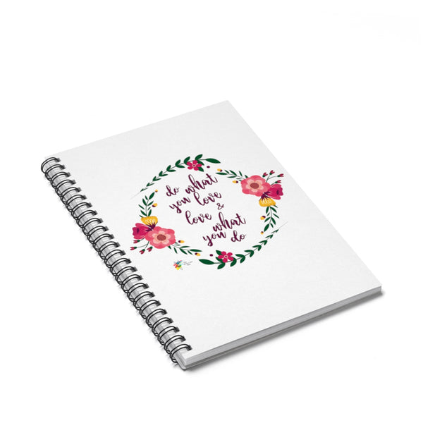 Inspirational Gift - Spiral Notebook - Do What You Love and Love What You Do