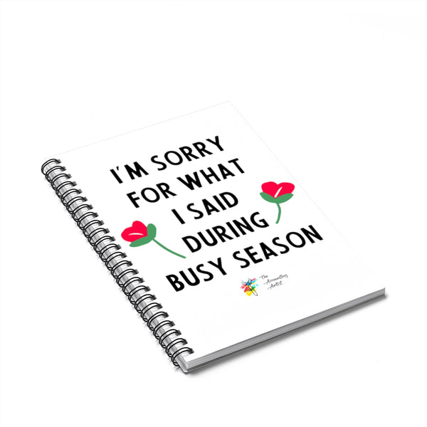 Funny Busy Season Gift - Spiral Notebook