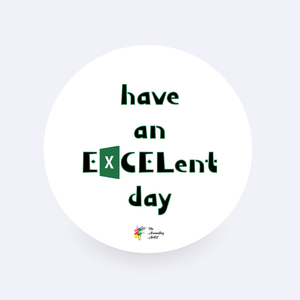 Funny Office Sticker - Have an EXCELlent Day
