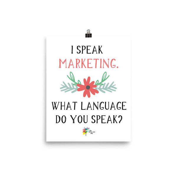 Marketing Print - I Speak Marketing, What Language Do You Speak?
