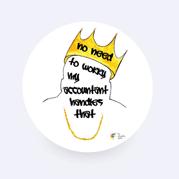 Biggie Accounting Sticker - No Need to Worry my Accountant Handles That