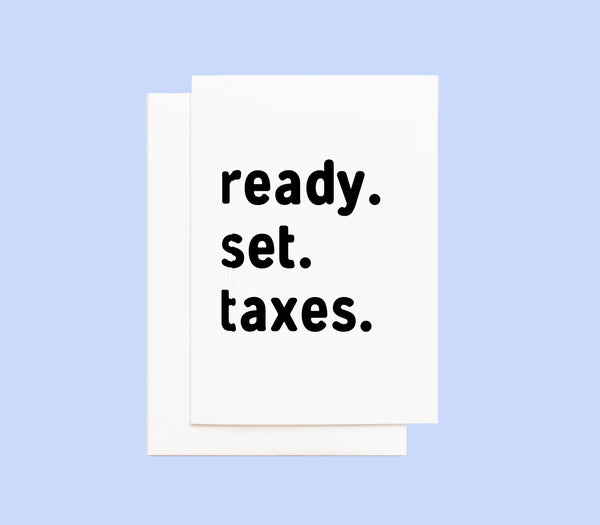 Tax Season Card - Ready, Set, Taxes
