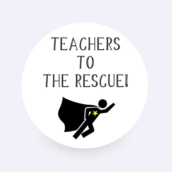 Teacher Sticker - Teachers to the Rescue!