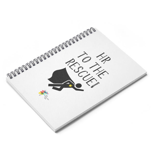 HR To The Rescue! Spiral Notebook - Human Resources Gift