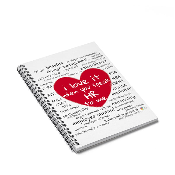 I Love It When You Speak HR To Me Spiral Notebook