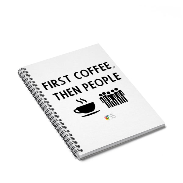 Funny Office Gift, First Coffee Then People, Spiral Notebook