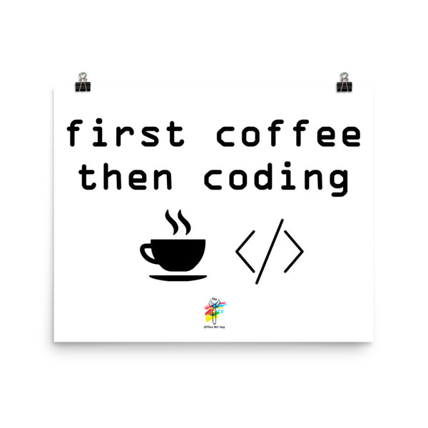 Coding Print, First Coffee Then Coding