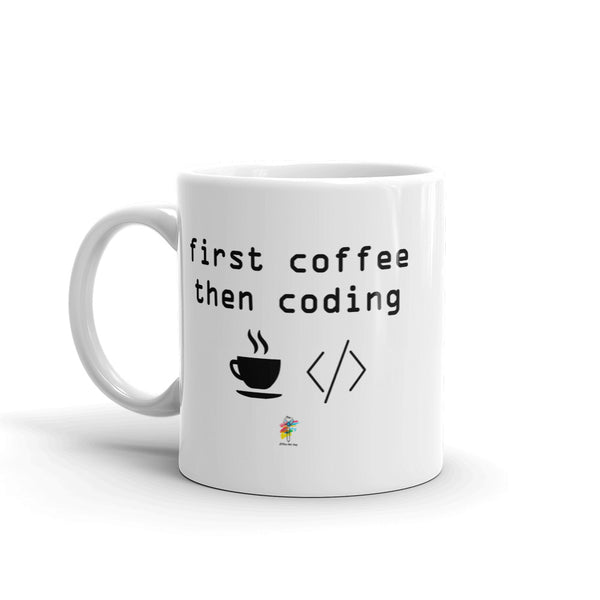 Coding Mug, First Coffee Then Coding