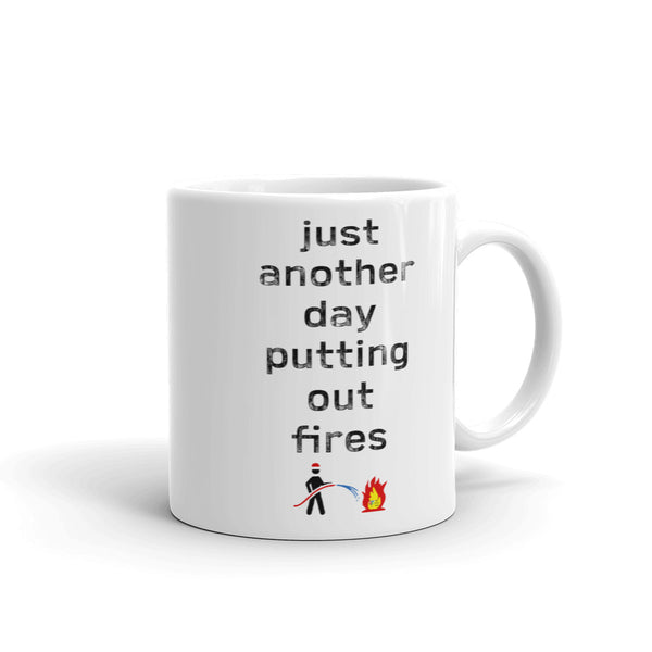 Just Another Day Putting Out Fires Coffee Mug