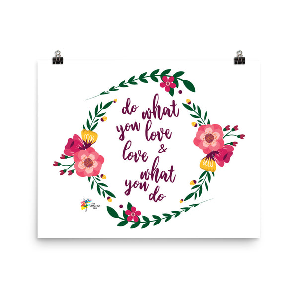 Do What You Love and Love What You Do - Art Print