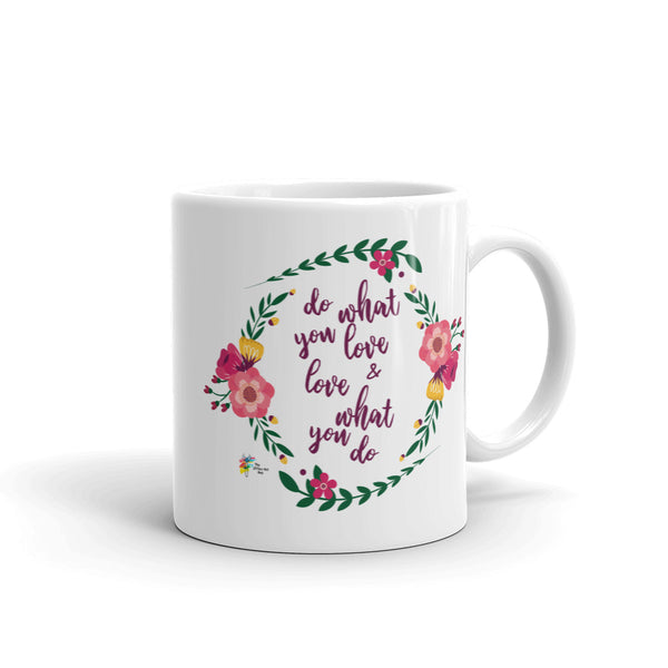 Do What You Love and Love What You Do Coffee Mug