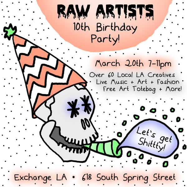 MARCH 20, 2019 // RAW ARTISTS 10TH BIRTHDAY PARTY