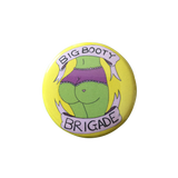 Big Booty Brigade Button