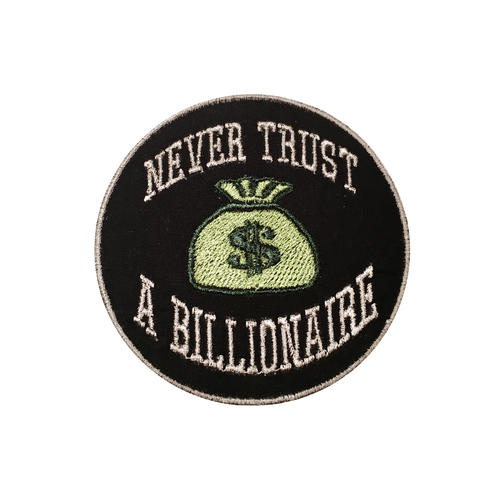 Never Trust a Billionaire Patch