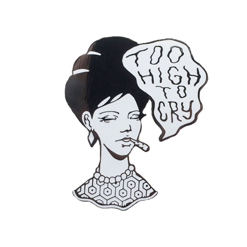 Too High to Cry Pin