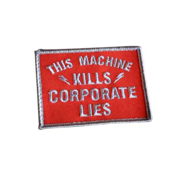 This Machine Kills Corporate Lies Patch