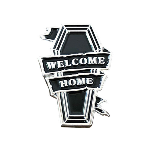 Welcome Home Coffin Pin