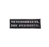 Nevertheless, She Persisted Pin