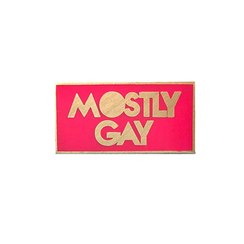Mostly Gay Pin