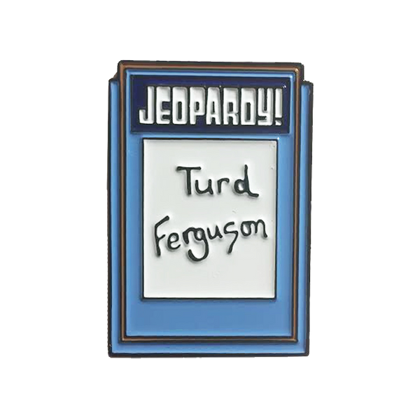 Turd Ferguson Pin (Glows in the Dark!)
