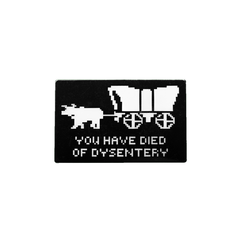 Dysentery Pin (Glows in the Dark!)