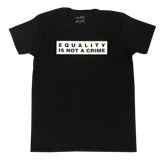 Equality is Not a Crime Shirt