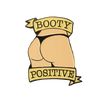 Booty Positive Pin