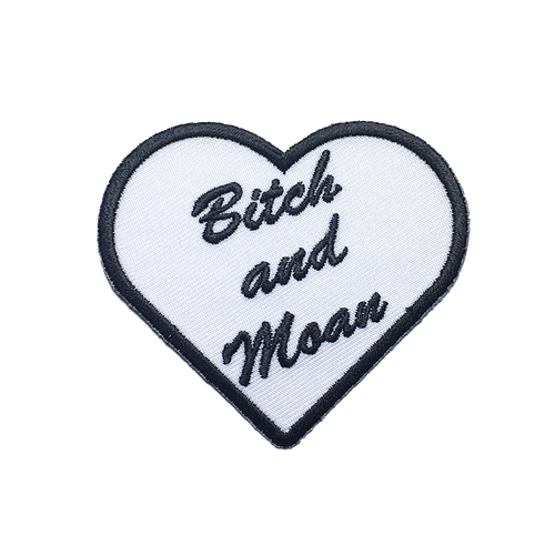 Bitch And Moan Patch