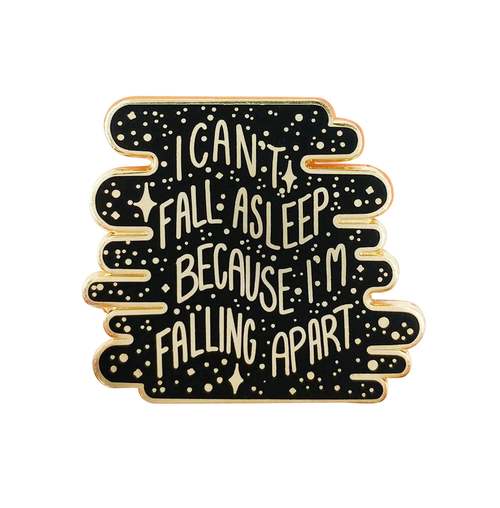 Can't Fall Asleep Pin