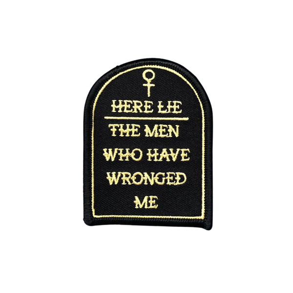 Here Lie the Men Who Have Wronged Me Patch