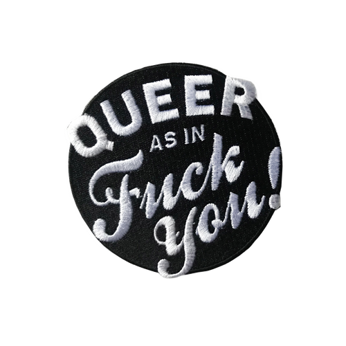 Queer As In Fuck You Patch