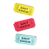 Shit Show Ticket Pin