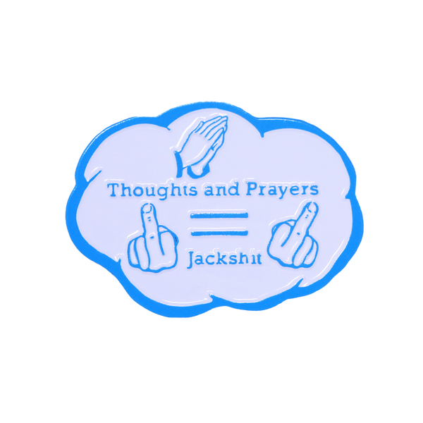 Thoughts and Prayers Pin