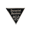 Perverted Passions Pin