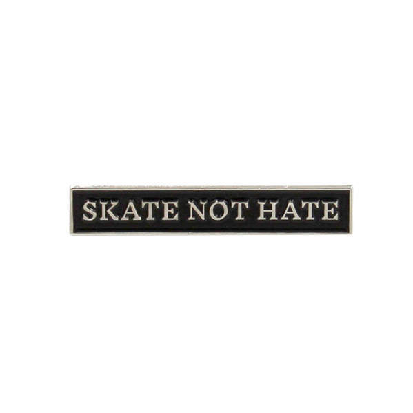 Skate Not Hate Pin