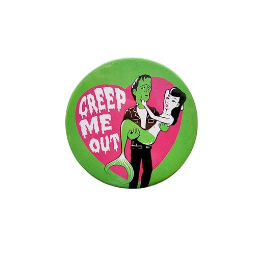 Creep Me Out Button