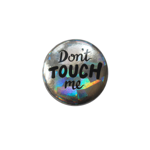 Don't Touch Me Button