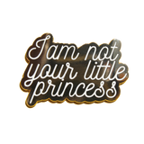Not Your Little Princess Pin