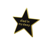 Died in My Sleep Pin