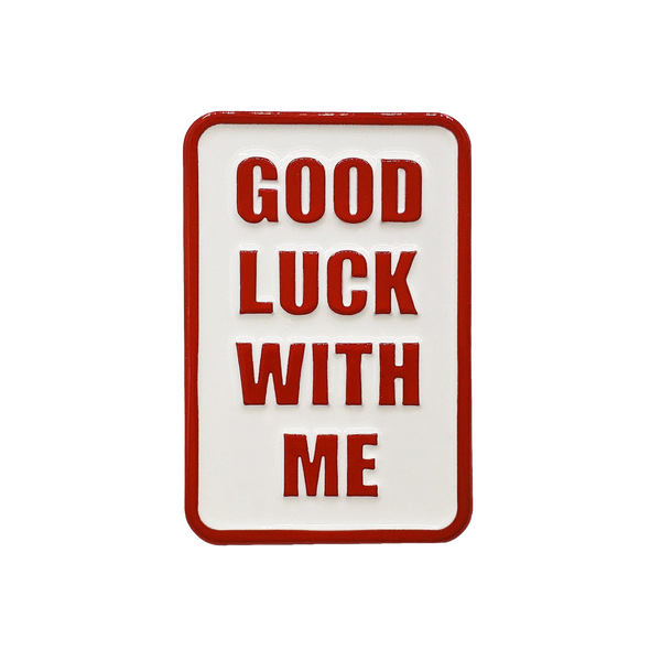 Good Luck with Me Pin
