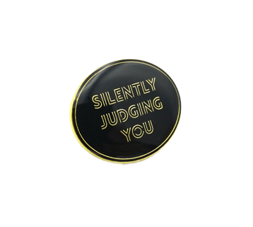 Silently Judging You Pin